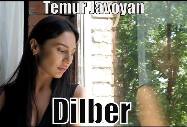 Темур Джавоян  ( Temur Javoyan ) с  новым клипом «Dilber»
